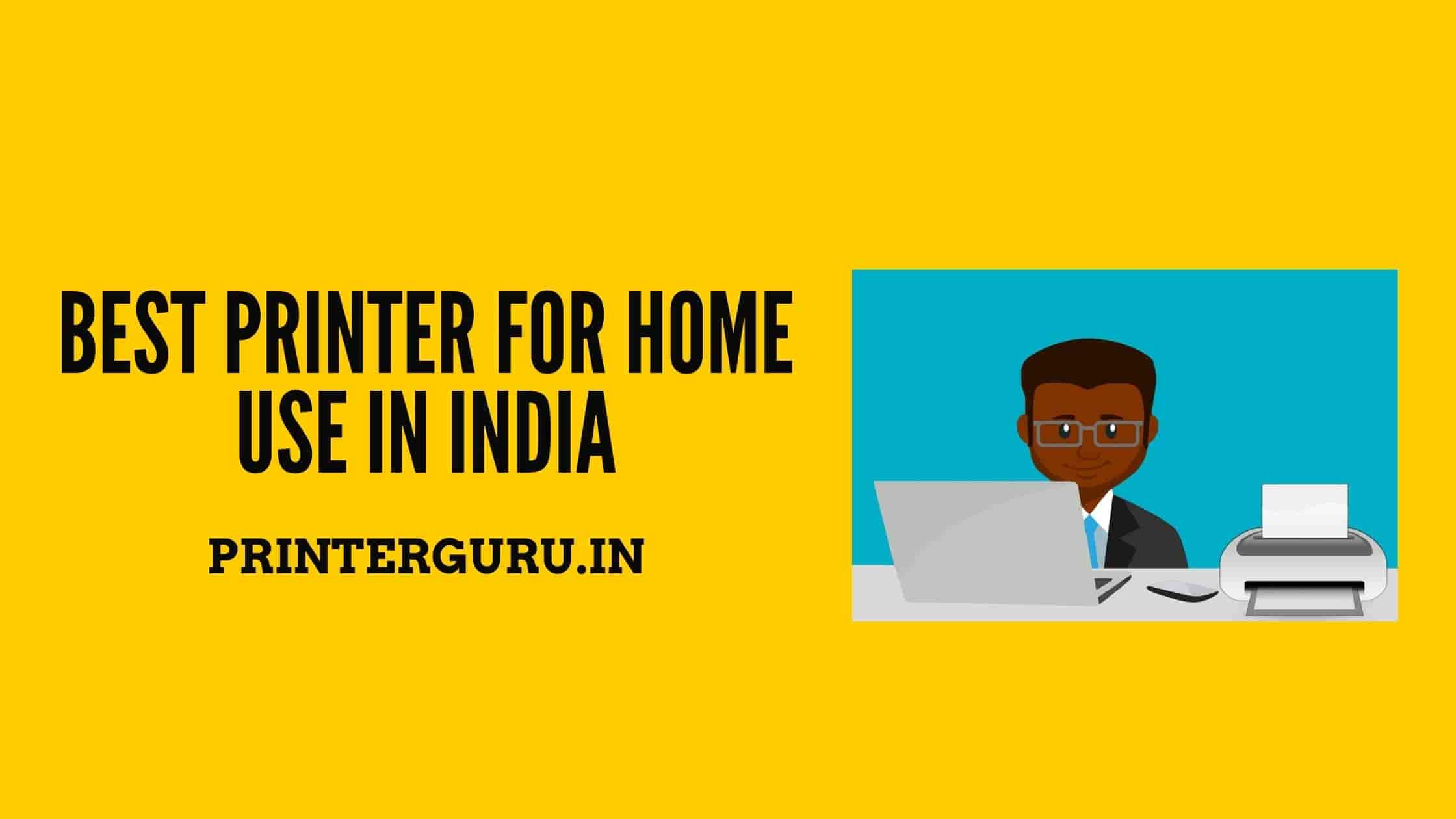 Best Printer For Home Use In India