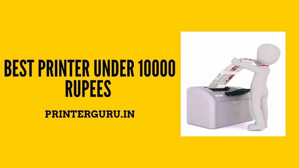 Best Printer Under 10000 Rupees