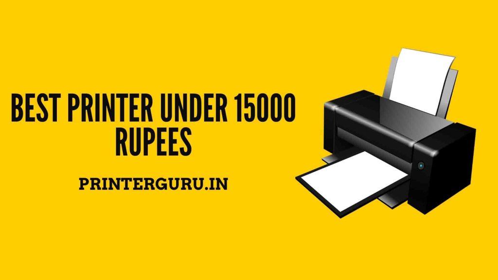 Best Printer Under 15000 Rupees