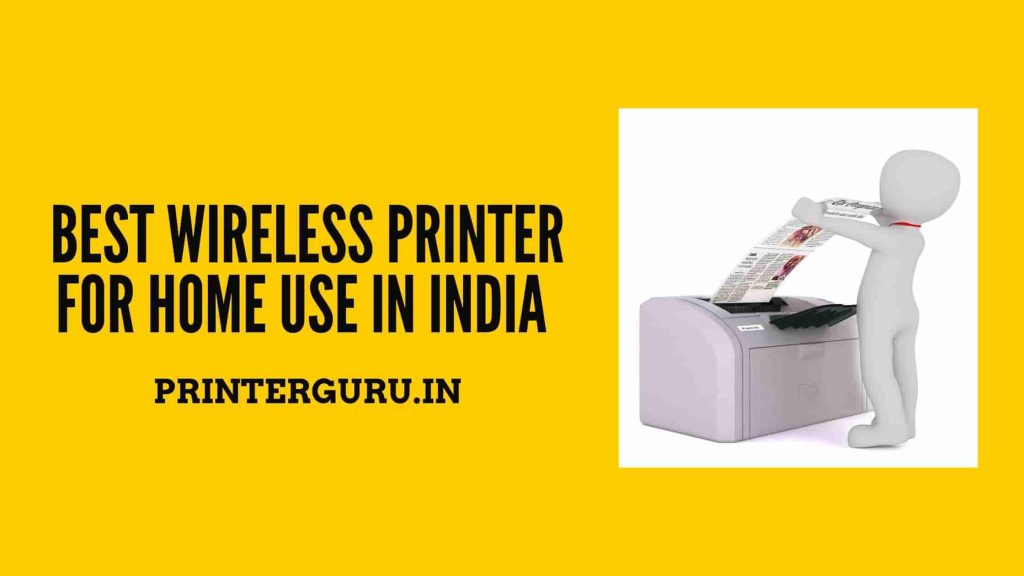 Best Wireless Printer for Home Use in India