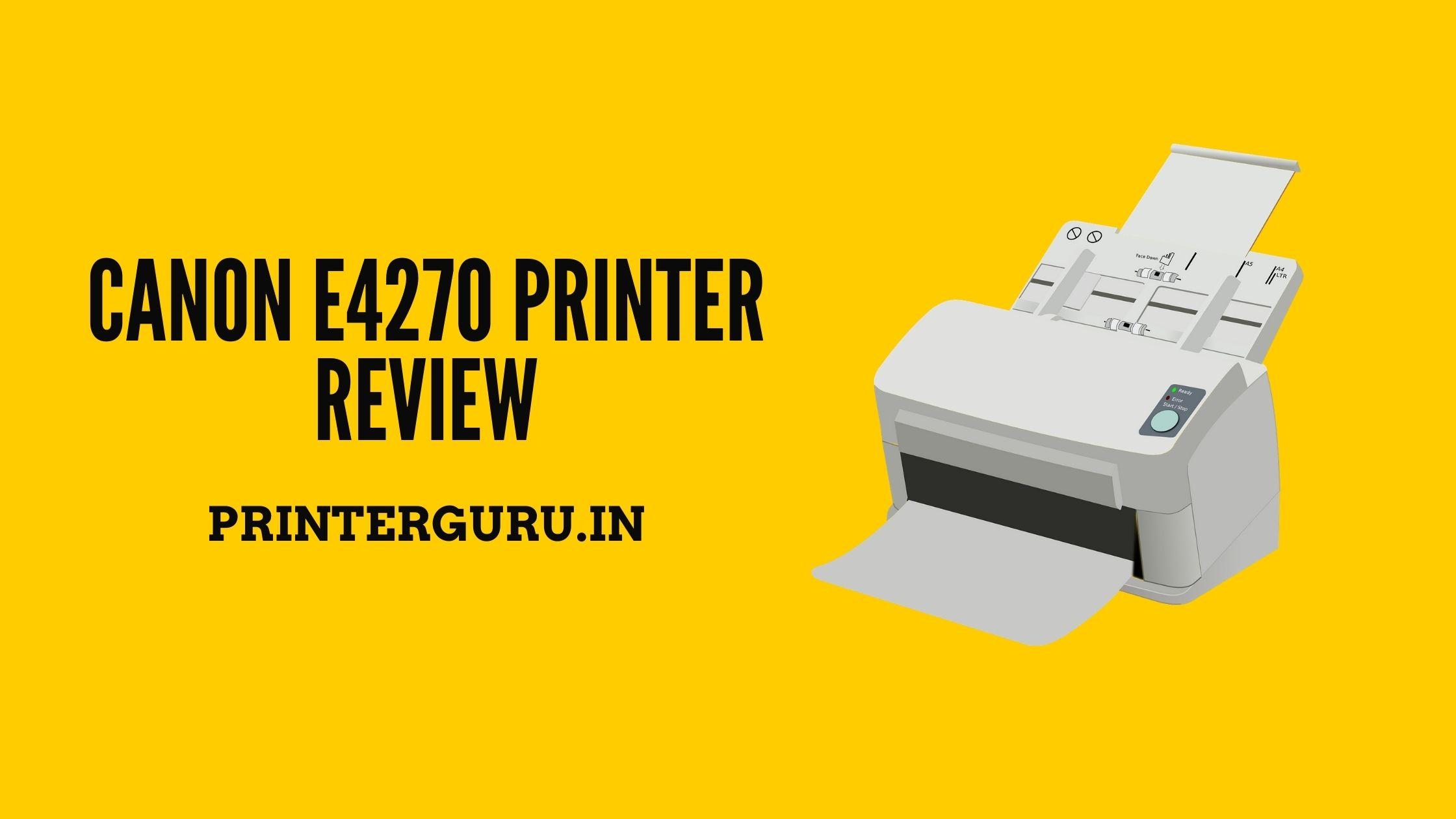 Canon E4270 Printer Review