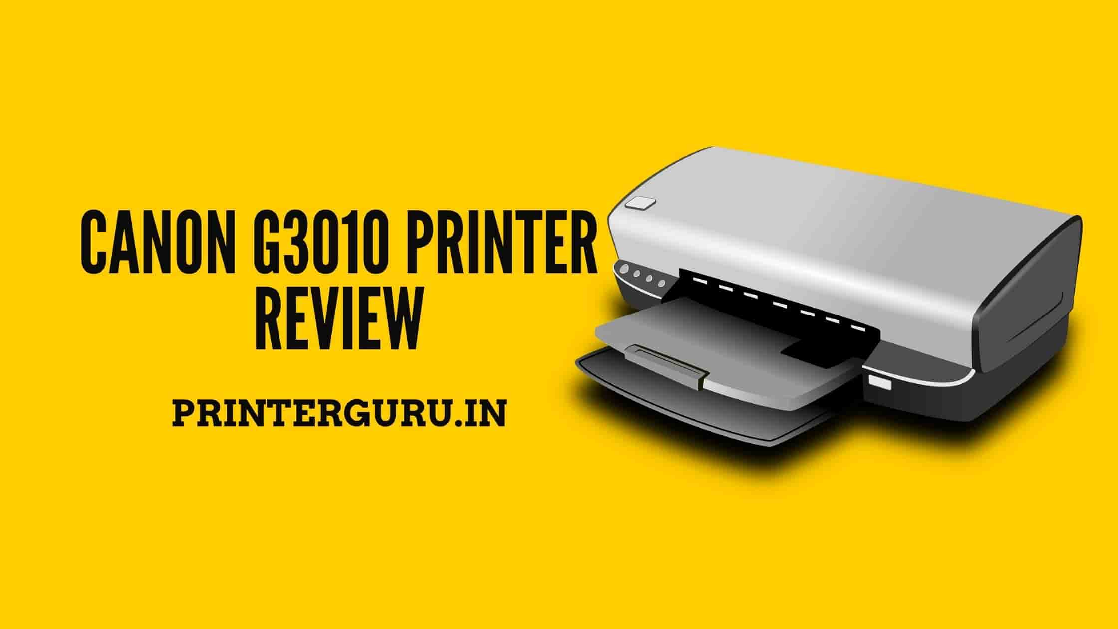 Canon G3010 Printer Review