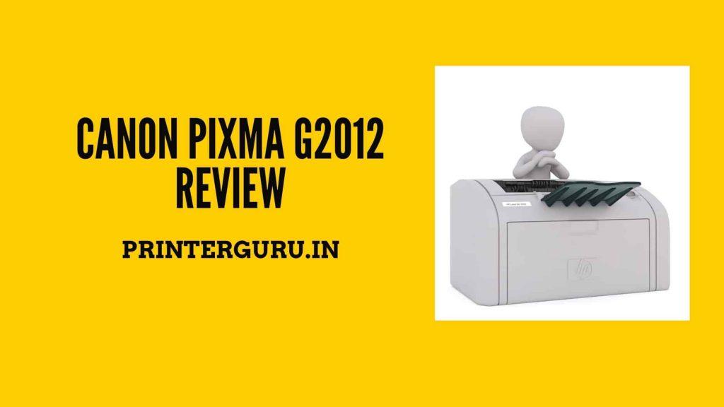 Canon PIXMA G2012 Review-