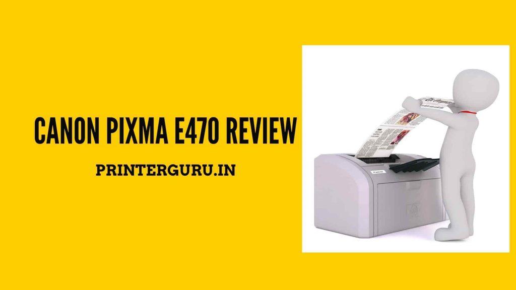 Canon Pixma E470 Printer Review