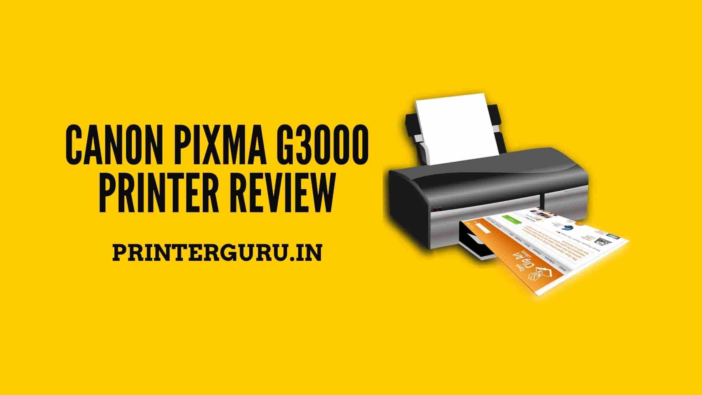 Canon Pixma G3000 Printer Review