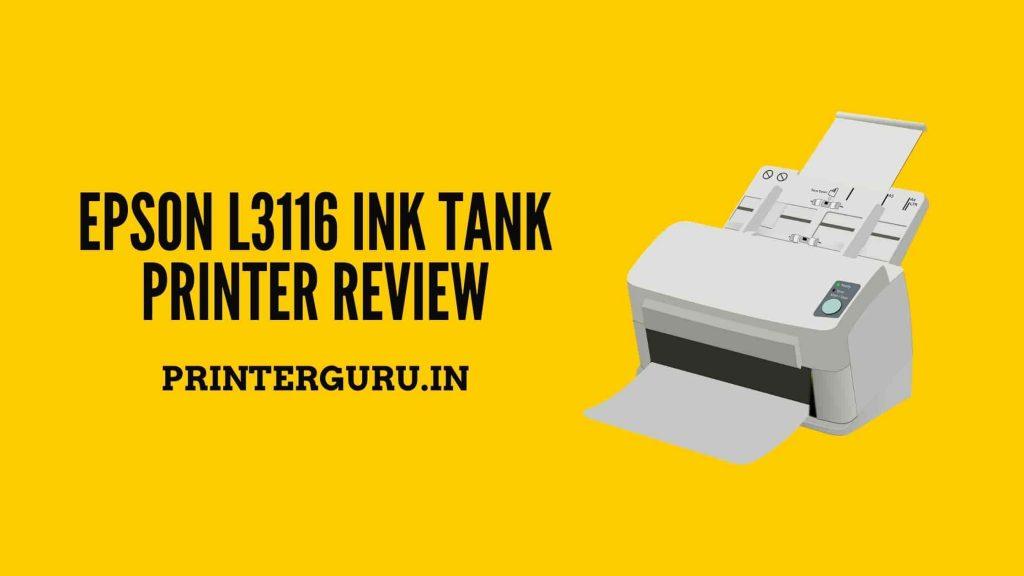 Epson L3116 Ink Tank Printer Review