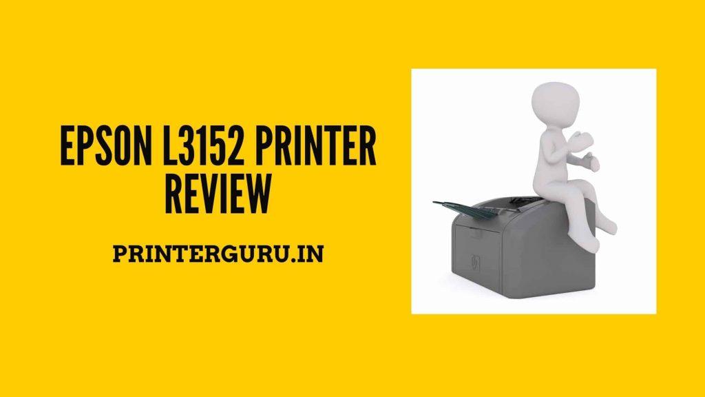 Epson L3152 Printer Review