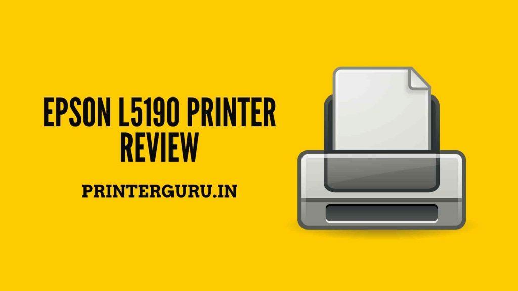 Epson L5190 Printer Review