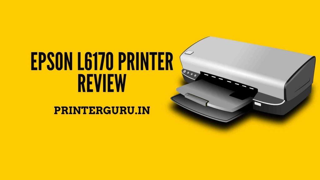 Epson L6170 Printer Review