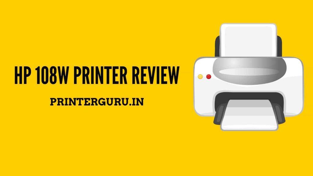 HP 108w Printer Review