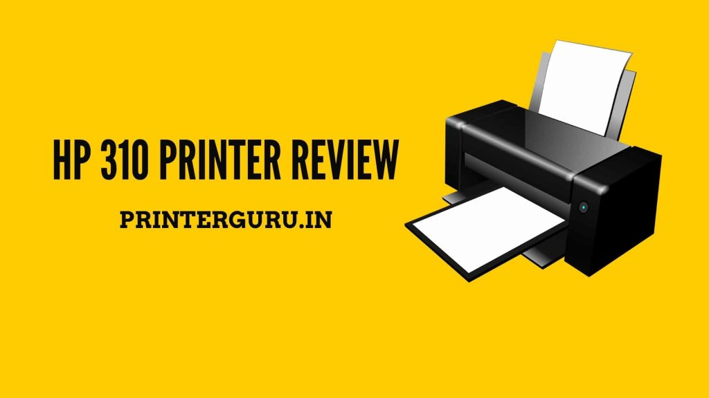 HP 310 Printer Review