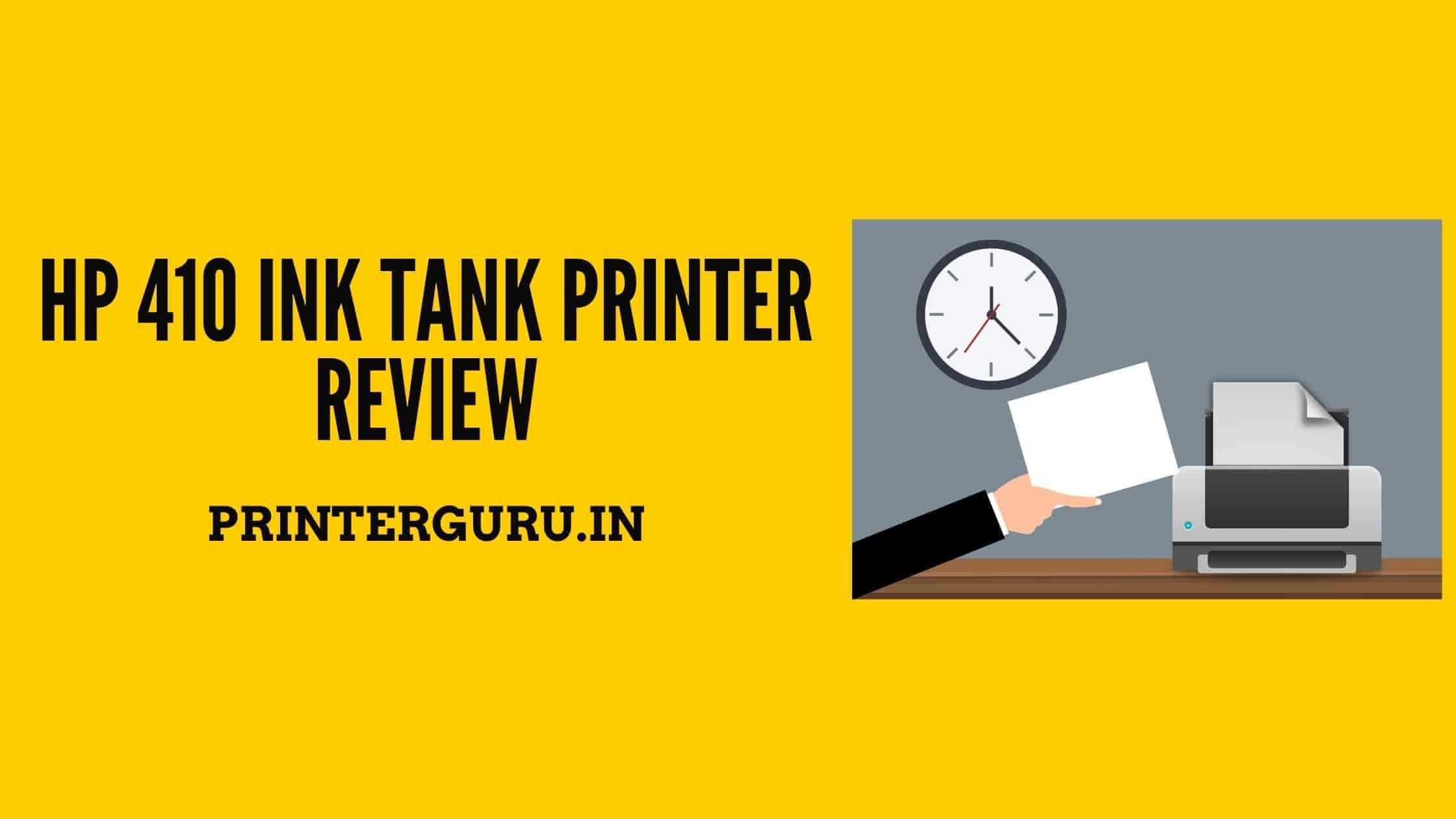 HP 410 Ink Tank Printer Review