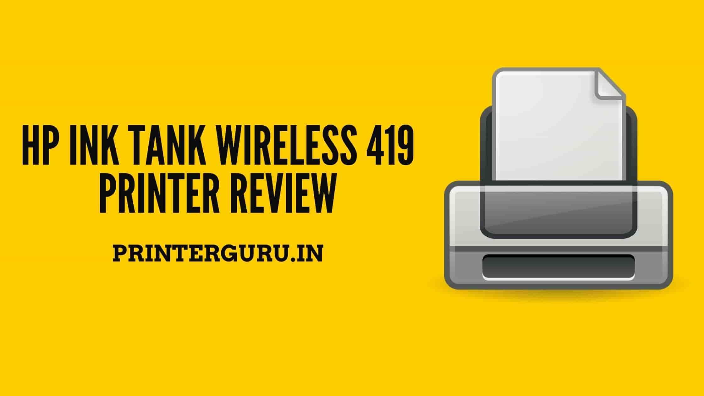 HP Ink Tank Wireless 419 Printer Review