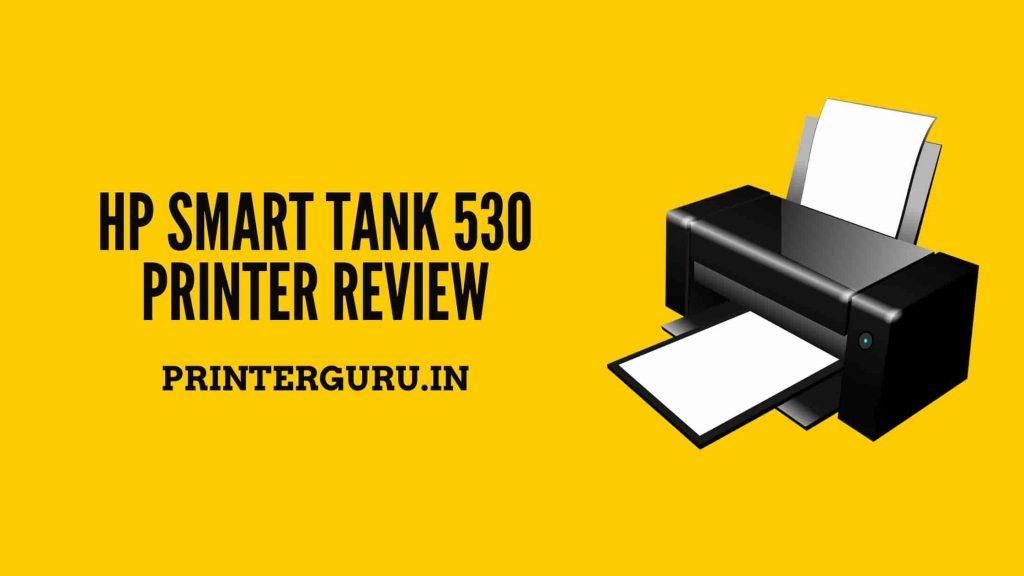 HP Smart Tank 530 Printer Review