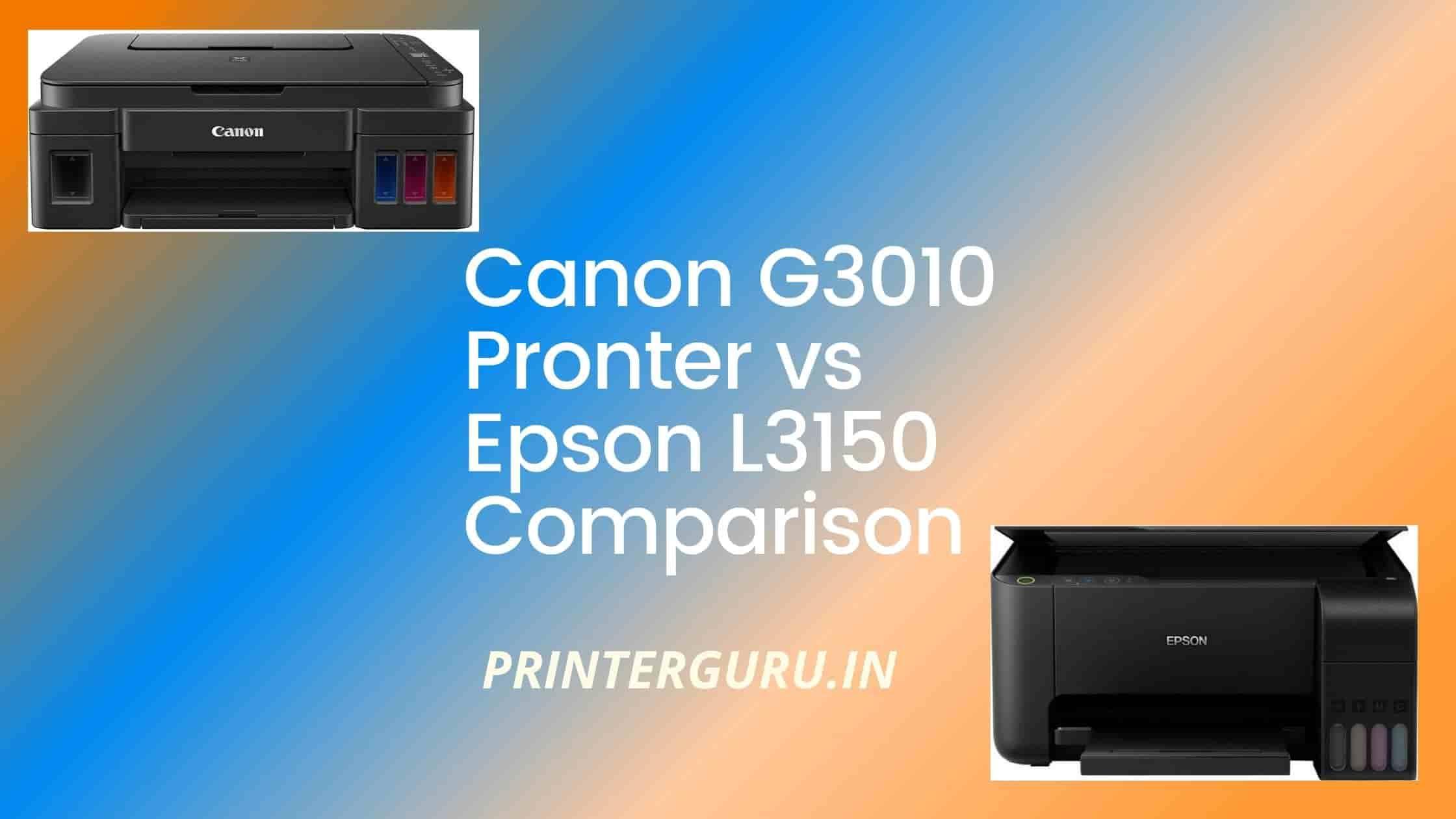 Canon G3010 vs Epson L3150