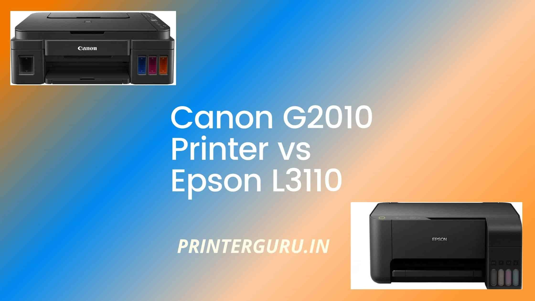 Canon G2010 vs Epson L3110