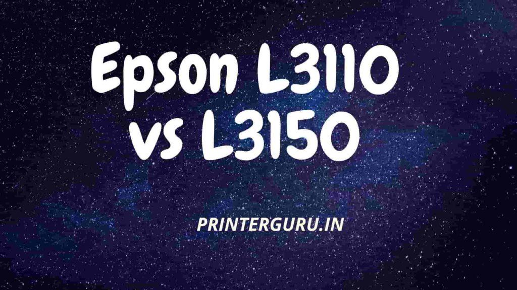 Epson L3110 vs L3150
