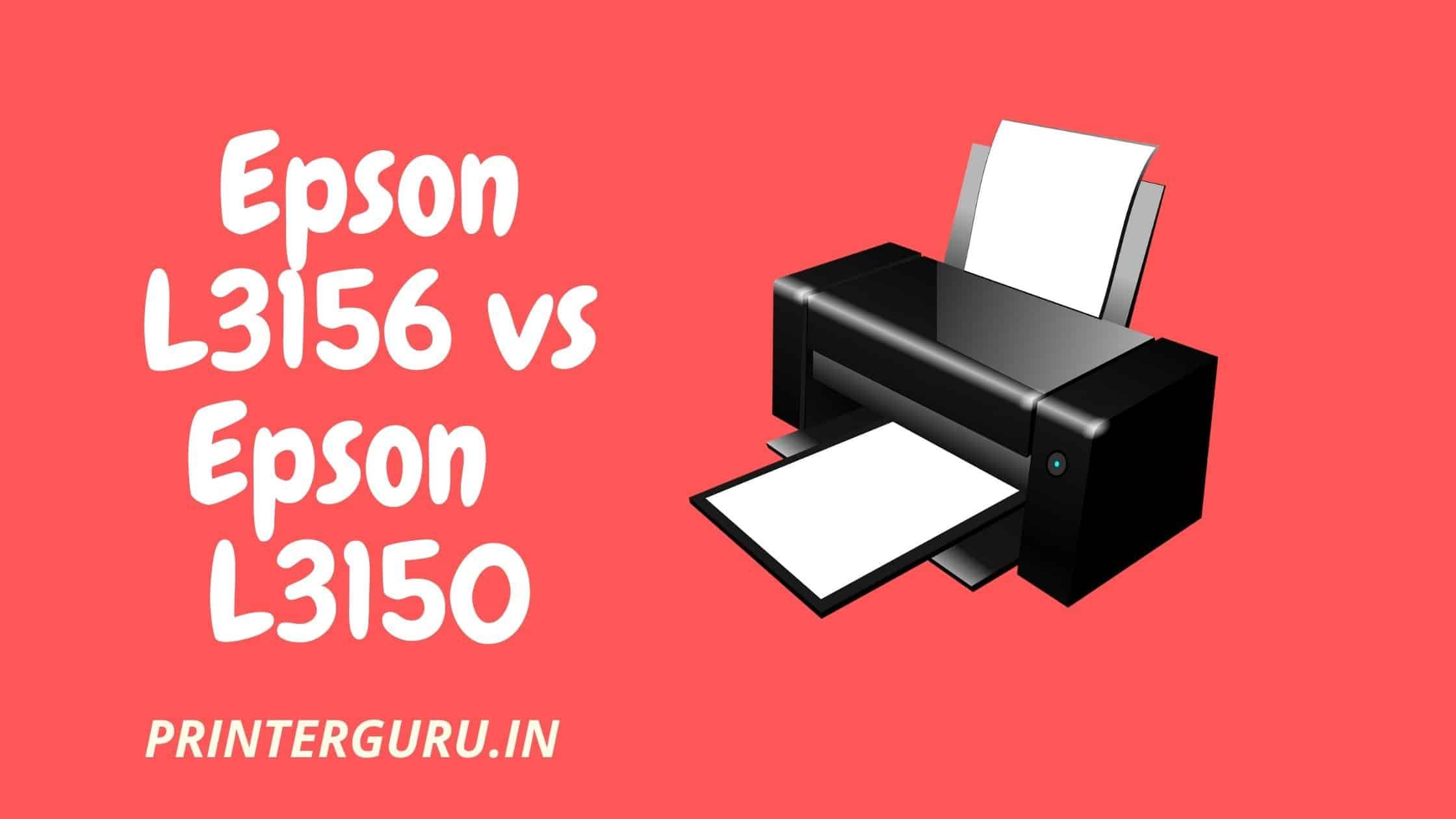 Epson L3156 vs L3150