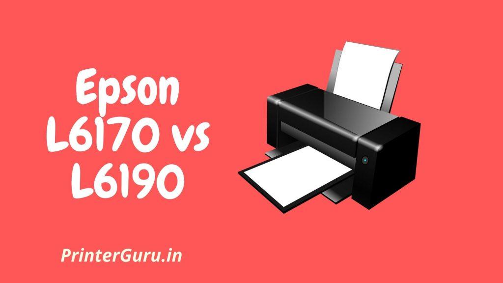 Epson L6170 vs L6190