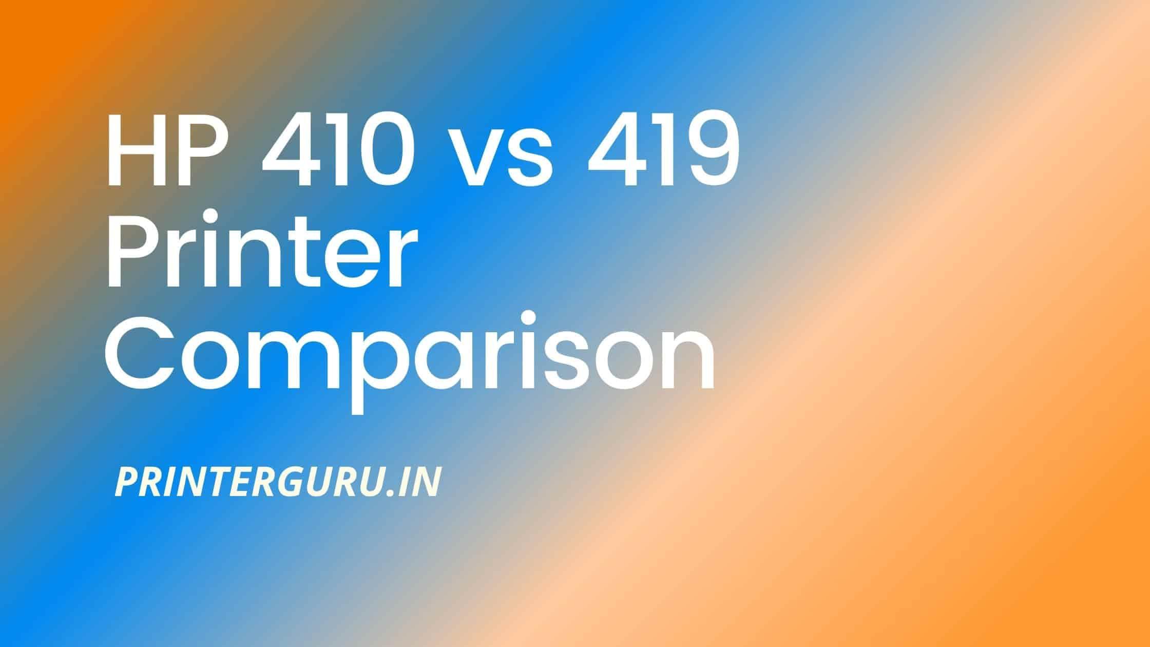 HP Ink Tank 419 vs 410