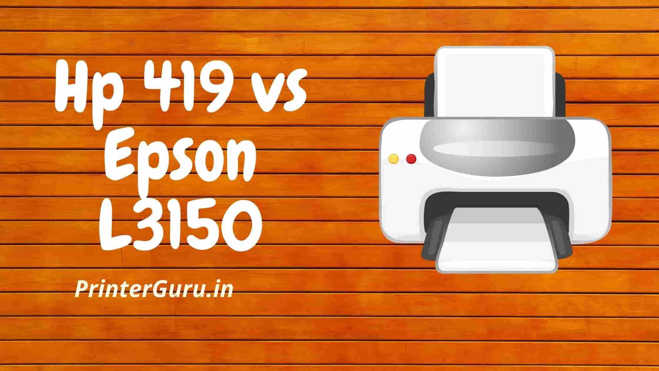 Hp 419 vs Epson L3150