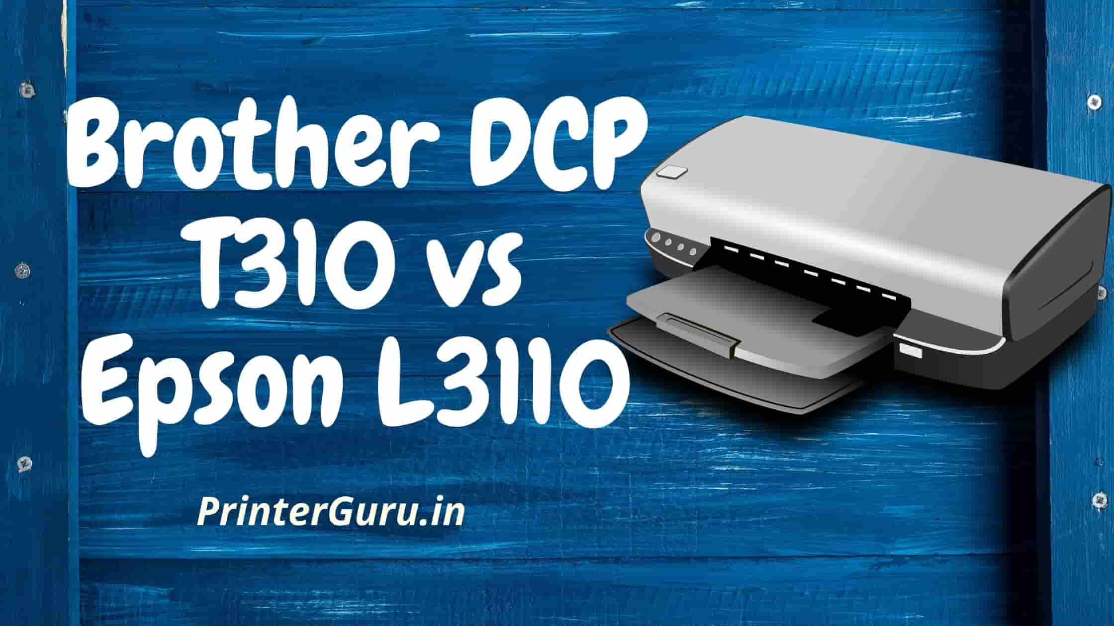 Brother DCP T310 vs Epson L3110