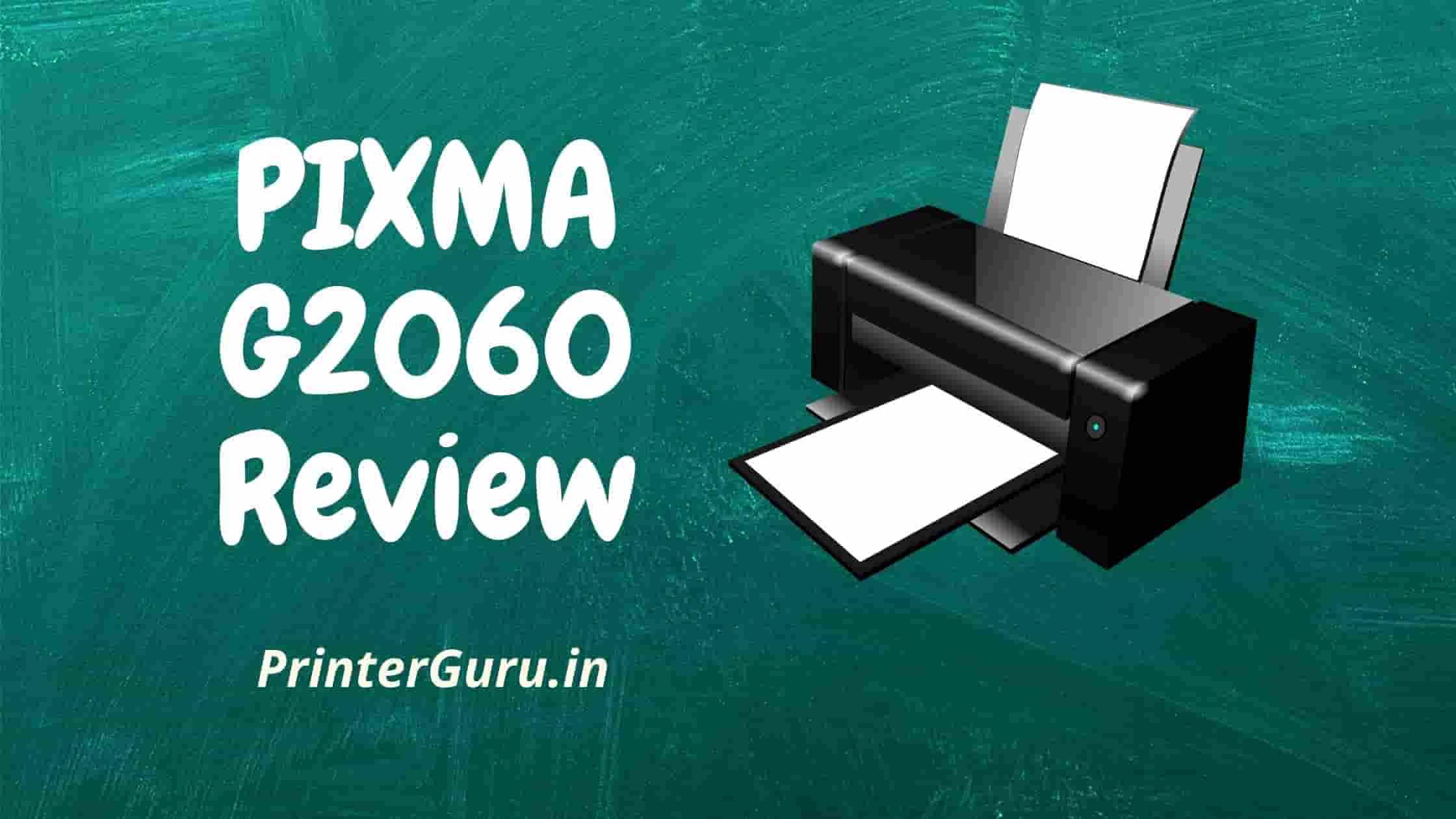 Canon Pixma G2060 Review