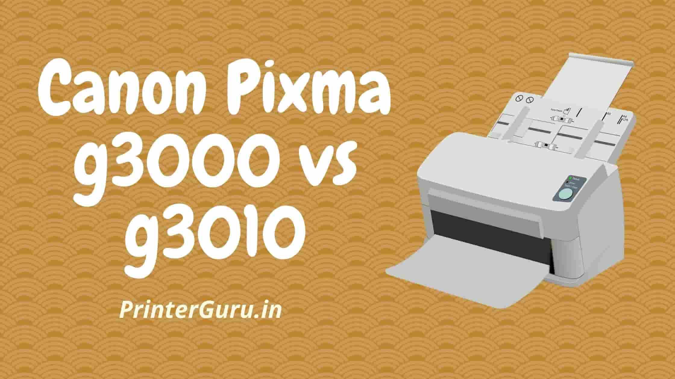 Canon Pixma g3000 vs g3010