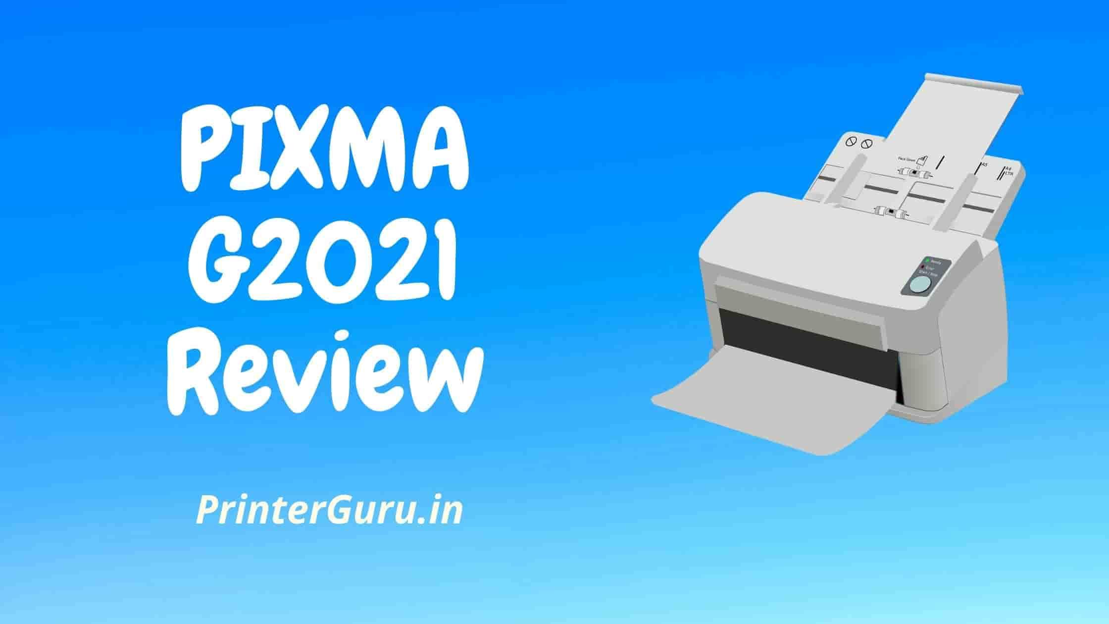PIXMA G2021 Review