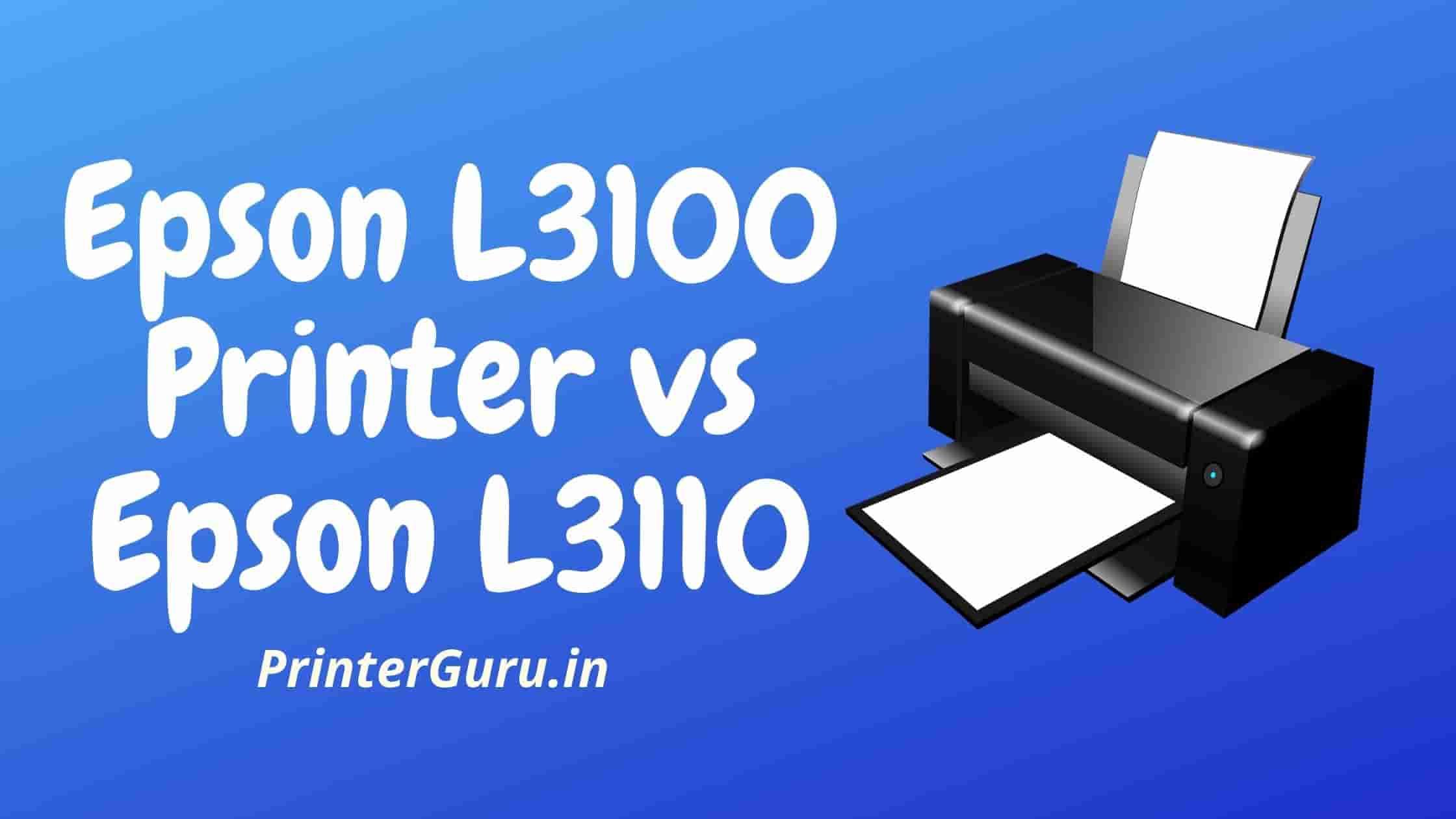 Epson L3100 Printer vs Epson L3110